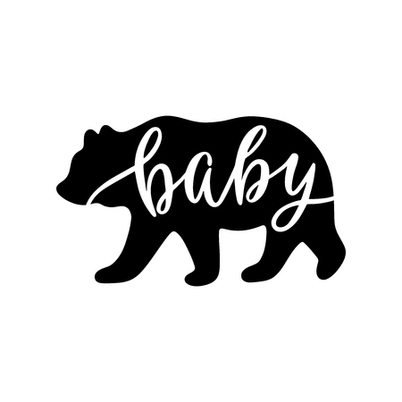 Baby bear. Inspirational quote with bear silhouette. Hand writing calligraphy phrase. Vector illustration isolated for print and poster. Typography design.