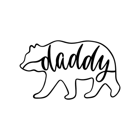 Daddy bear. Inspirational quote with bear silhouette. Hand writing calligraphy phrase. Vector illustration isolated for print and poster. Typography design. Иллюстрация