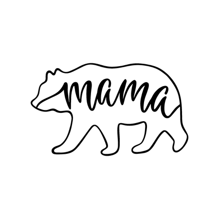 Mama bear. Inspirational quote with bear silhouette. Hand writing calligraphy phrase. Vector illustration isolated for print and poster. Typography design.
