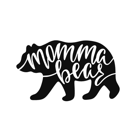 Momma bear. Inspirational quote with bear silhouette. Hand writing calligraphy phrase. Vector illustration isolated for print and poster. Typography design. Illustration