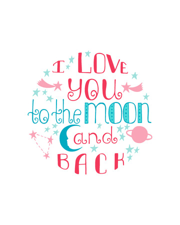 I love you to the moon and back. Hand drawn poster with a romantic quote. Vector illustration isolated on white background.