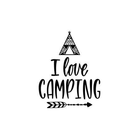 Inspirational vector lettering phrase: I love camping. Hand drawn kid poster with teepee Ilustração
