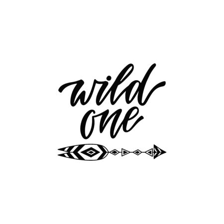 Inspirational vector lettering phrase: Wild one. Hand drawn kid poster with arrow.