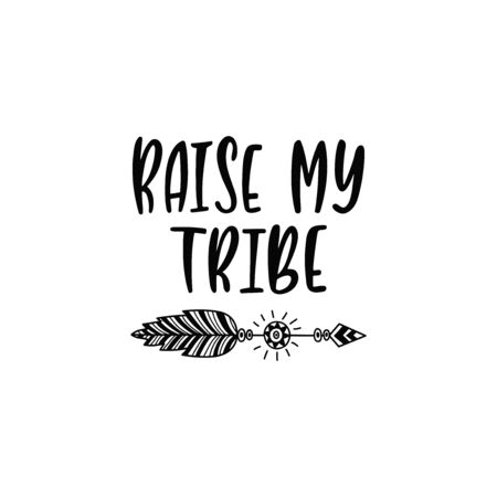 Inspirational vector lettering phrase: Raise my tribe. Hand drawn kid poster with arrow. Иллюстрация