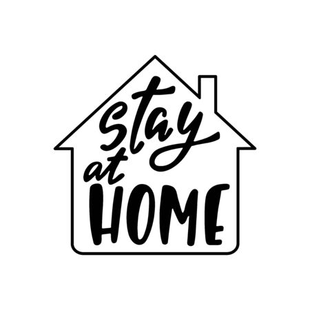 Hand drawn lettering inspirational quote - Stay at home. Motivational print with house silhouette. Corona virus concept.