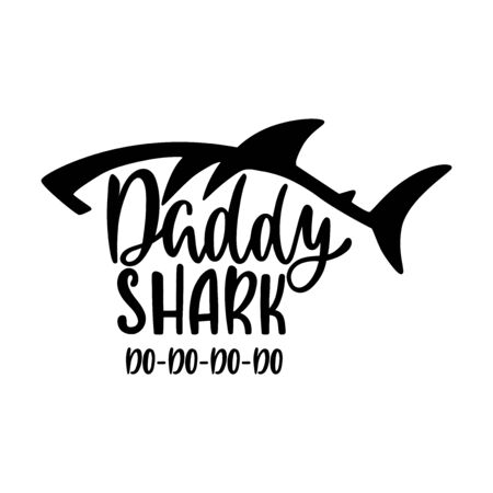 Daddy shark. Inspirational quote with shark silhouette. Hand writing calligraphy phrase.