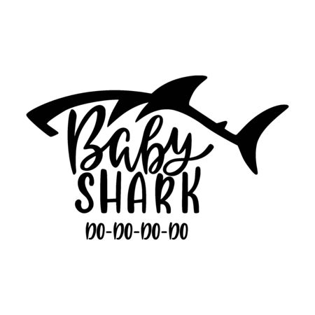 Baby shark. Inspirational quote with shark silhouette. Hand writing calligraphy phrase.