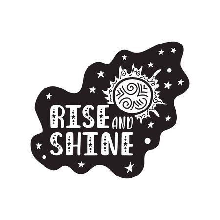 Inspirational vector lettering phrase: Rise and Shine. Hand drawn kid poster.