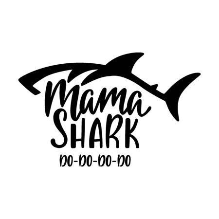 Mama shark. Inspirational quote with shark silhouette. Hand writing calligraphy phrase.