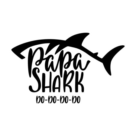 Papa shark. Inspirational quote with shark silhouette. Hand writing calligraphy phrase.