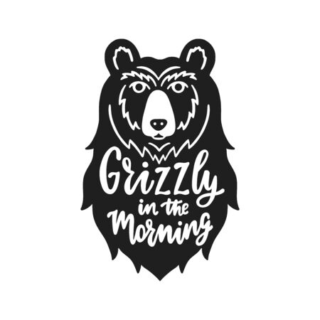 Bear head flat hand drawn illustration with quote - Grizzly in the morning. Cute cartoon animal character.