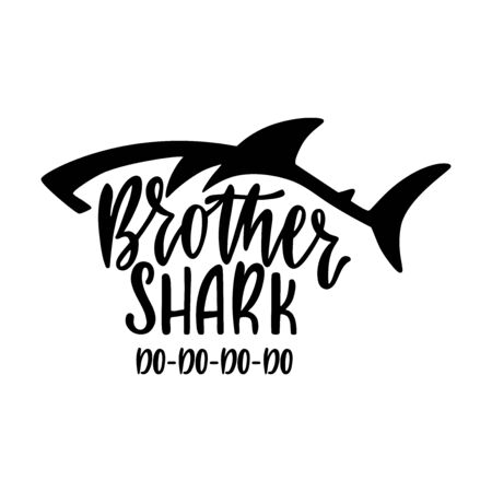 Brother shark. Inspirational quote with shark silhouette. Hand writing calligraphy phrase. Vector illustration isolated for print and poster. Typography birthday t-shirt design.
