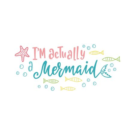 Mermaid cartoon vector illustration. Summer inspirational lettering phrase. Hand drawn greeting card with tail, starfish and fishes. Beach girl design. Marine magical clipart. Typography print.