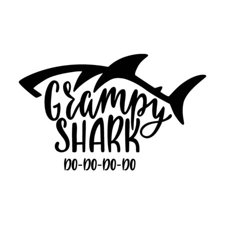 Grampy shark. Inspirational quote with shark silhouette. Hand writing calligraphy phrase.