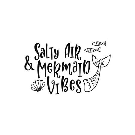 Hand drawing inspirational quote about summer - Salty air and mermaid vibes. Imagens - 152973429