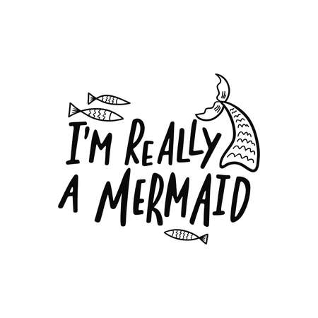 Hand drawing inspirational quote about summer - Im really a mermaid.