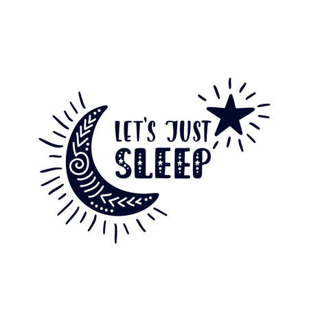 Inspirational vector lettering phrase: Lets just sleep. Hand drawn kid poster.