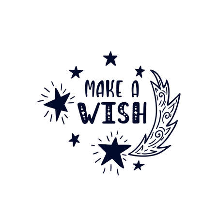Inspirational vector lettering phrase: Make a wish. Hand drawn kid poster.