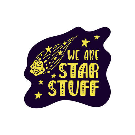 Inspirational vector lettering phrase: We Are Star Stuff. Hand drawn kid poster. 向量圖像