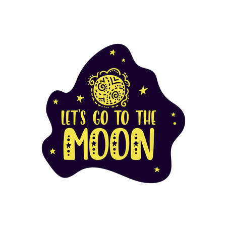Inspirational vector lettering phrase: Lets Go To The Moon. Hand drawn kid poster. Ilustração
