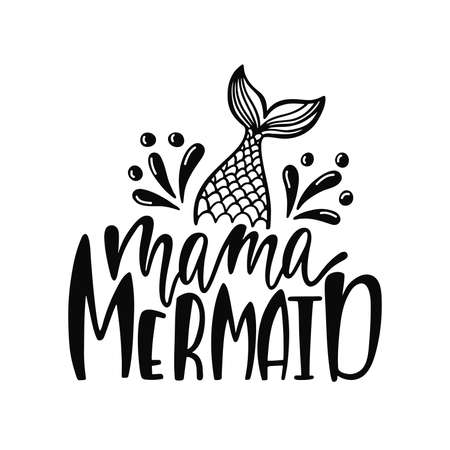 Mama mermaid. Inspirational quote about summer. Modern calligraphy phrase