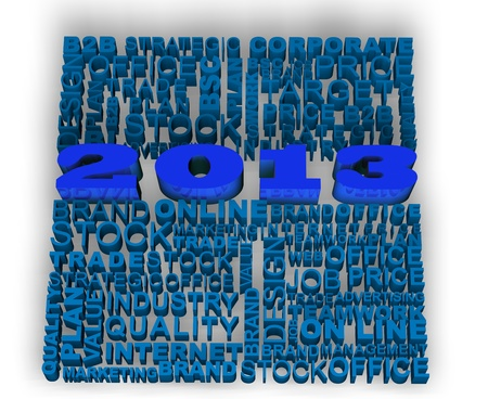 tridimensional: 2013 new year modeled with tridimensional numbers and business words Stock Photo