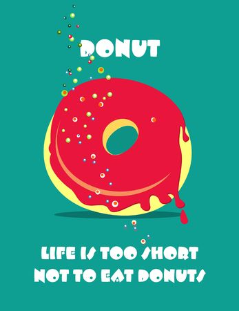 donut style: vector illustration poster in retro style with a delicious donut and slogan Illustration