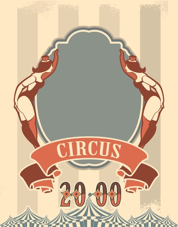 Retro poster on circus theme with beauty in the circus costume are invited to the show Illustration
