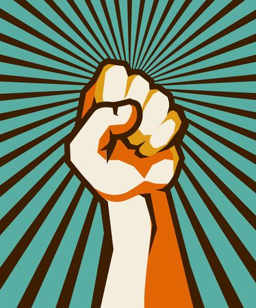 Vector illustration of retro poster raised up hand clenched into fist symbol of insurrection revolution. Illustration