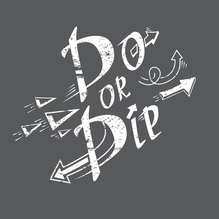 lettering do or die motivate original quote royalty free cliparts