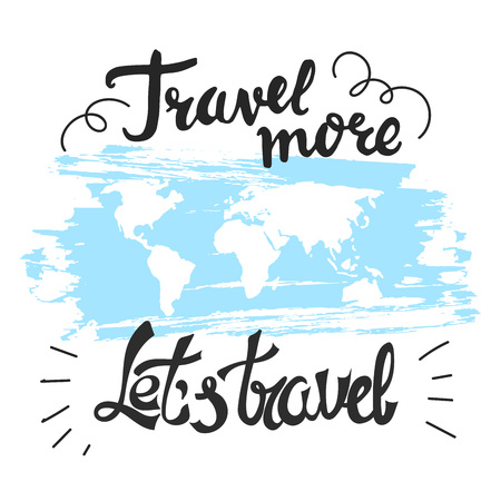 Travel hand drawn lettering. Motivating quotes for traveling with world map.