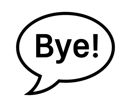 Cartoon speech bubble or dialogue balloon with the word Bye.