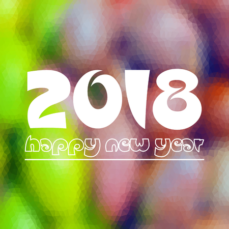 happy new year 2018 on fuzzy multicolor low polygon gradient graphic background eps10 Illustration
