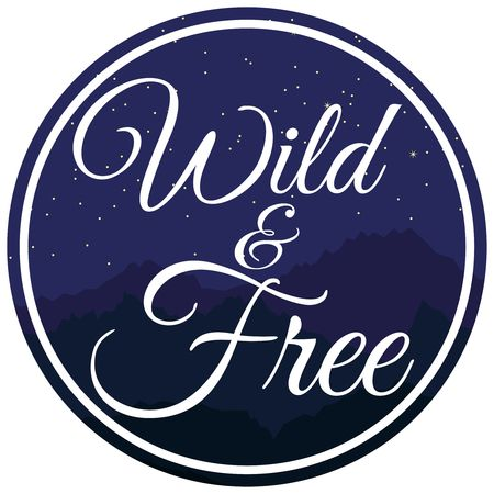 Wild and free written in circle with night mountains background vector illustration Ilustrace