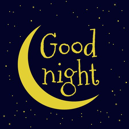 A Good Night vector illustration Hand drawn typography poster vector illustration.