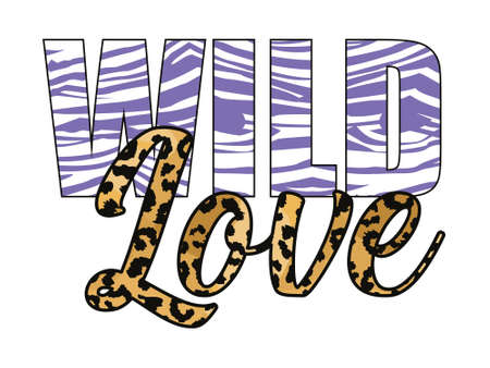 wild love - animal print textured text typographic design isolated on white