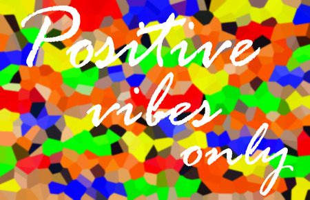 vibes: Positive vibes only: positive concept poster design, inspiration quote on colorful mosaic grid background. Stock Photo