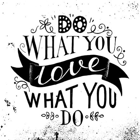 old letters: Hand drawn lettering quote - do what you love, love what you do