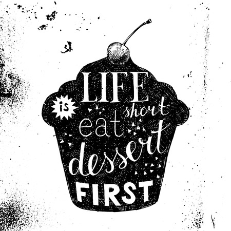 dessert: hand drawn retro poster with lettering - life is short eat dessert first