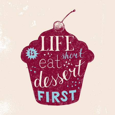 short: hand drawn retro poster with lettering - life is short eat dessert first