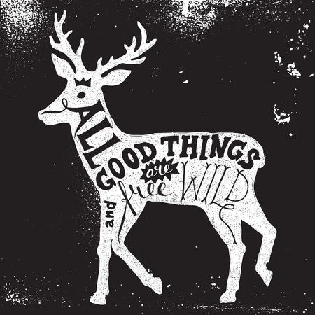sihouette: Hand drawn lettering all good things are wild and free in deer silhouette Illustration
