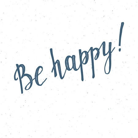 be: Be happy handwritten lettering on white background