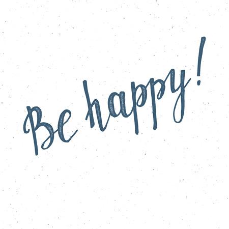 Seien Sie glücklich handgeschriebener Buchstaben auf weißem Hintergrund