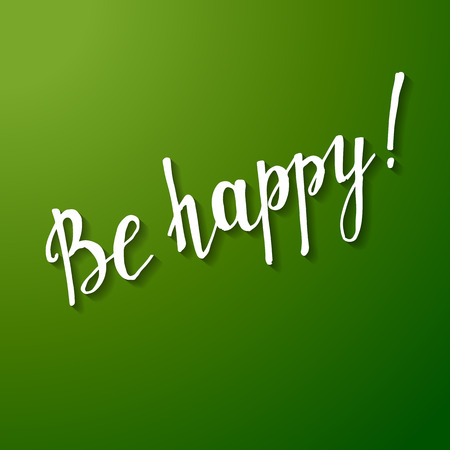 be: Be happy handwritten lettering on green background Illustration