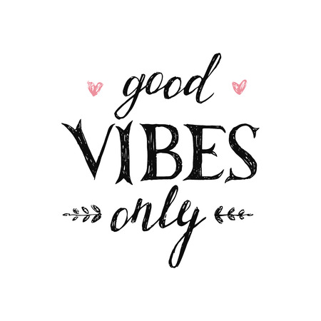 vibes: Hand drawn lettering good vibes only on white background