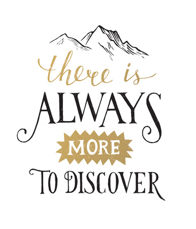 exploration: There is always more to discover - hand drawn lettering in vintage style Illustration