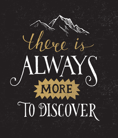 discover: There is always more to discover - hand drawn lettering in vintage style Illustration