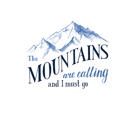 Hand drawn emblem - the mountains are calling and I must go