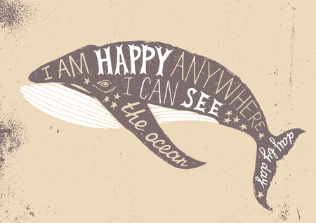 anywhere: Hand drawn typographical poster with whale - I am happy anywhere I can see the ocean day by day Illustration