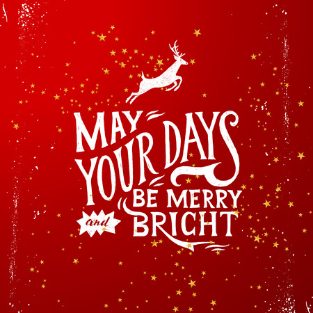 be: Christmas card with hand drawn lettering - may your days be merry and bright